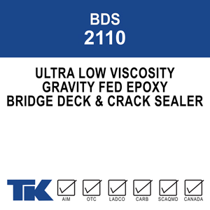 bds-2110 A VOC compliant, low viscosity, solvent-free, two-component, gravity-fed crack and deck sealer designed specifically for Department of Transportation (D.O.T.)