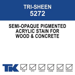 tri-sheen-5272 A low viscosity, semi-opaque, acrylic emulsion designed for cementitious and wood surfaces. Its acrylic resins and unique formulation create a uniformly colored finish that lasts.